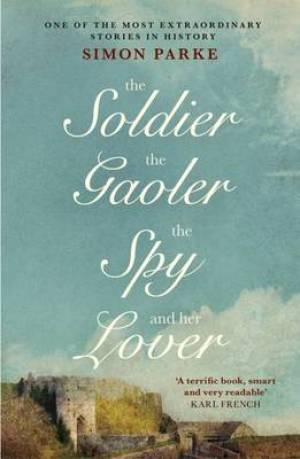 The Soldier, the Gaoler, The Spy, and her Lover