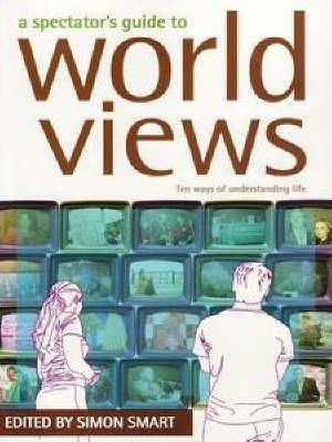 Spectators Guide To World Views A
