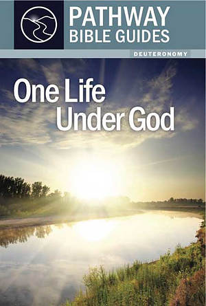 One Life Under God : Deuteronomy