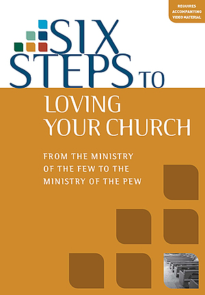 Six Steps to Loving Your Church Workbook