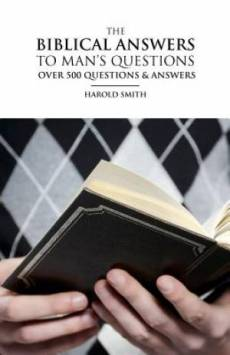 The Biblical Answers to Man's Questions