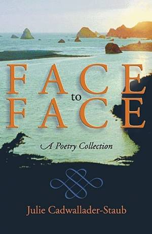 Face to Face: A Poetry Collection