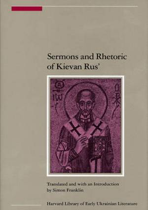 Sermons and Rhetoric of Kievan Rus'