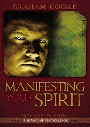Way Of The Warrior #2: Manifesting Your Spirit