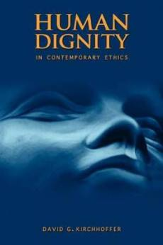Human Dignity in Contemporary Ethics