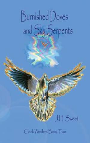 Burnished Doves and Sky Serpents (Clock Winders Book Two)