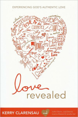 Love Revealed : Experiencing Gods Authentic Love