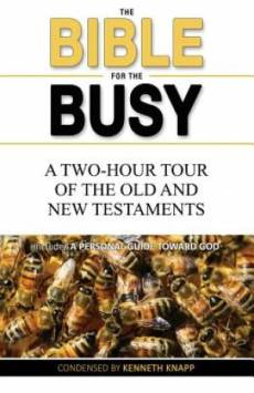 The Bible for the Busy: A Two-Hour Tour of the Old and New Testaments