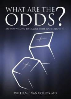 What Are The Odds?: Are You Willing To Gamble With Your Eternity?