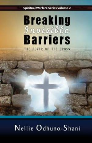 Breaking Invisible Barriers: The Power of the Cross
