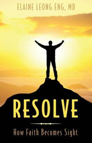 RESOLVE: How Faith Becomes Sight