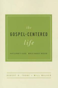 Gospel-Centered Life Participant's Guide, The