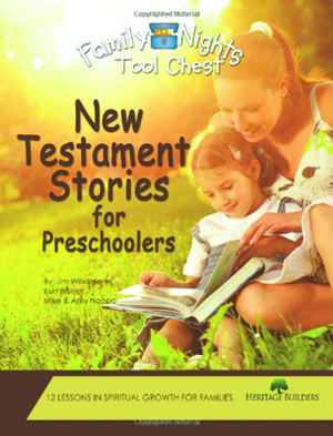 Family Nights Tool Chest: New Testament Stories for Preschoolers