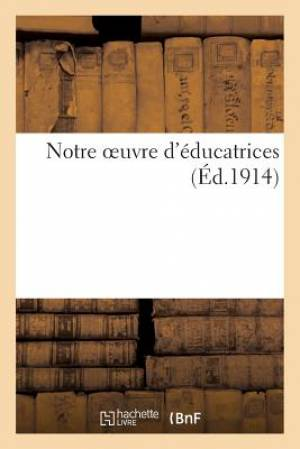 Notre Oeuvre D'Educatrices