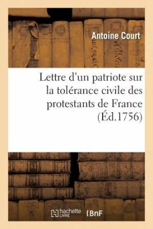 Lettre D Un Patriote Sur La Tolerance Civile Des Protestans de France