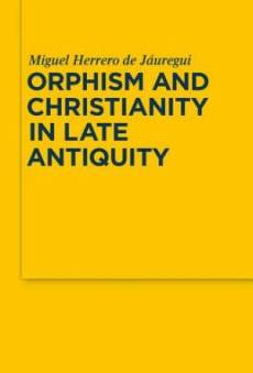 Orphism and Christianity in Late Antiquity