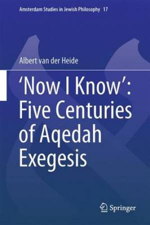 'Now I Know': Five Centuries of Aqedah Exegesis