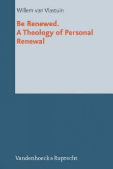Be Renewed. a Theology of Personal Renewal