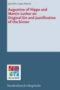 Augustine of Hippo and Martin Luther on Original Sin and Justification of the Sinner