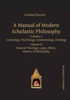 Manual of Modern Scholastic Philosophy