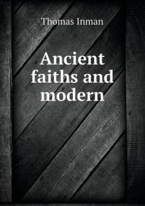 Ancient Faiths and Modern
