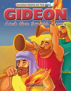Famous People of the Bible - Gideon and the Small Army