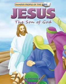 Famous People of the Bible - Jesus the Son of God