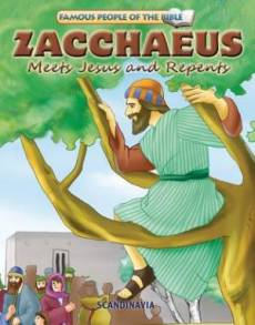 Famous People of the Bible - Zacchaeus Meets Jesus and Repents