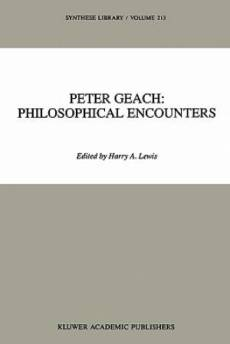 Peter Geach: Philosophical Encounters