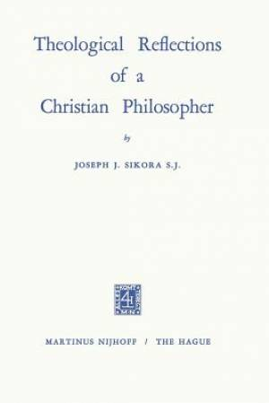 Theological Reflections of a Christian Philosopher