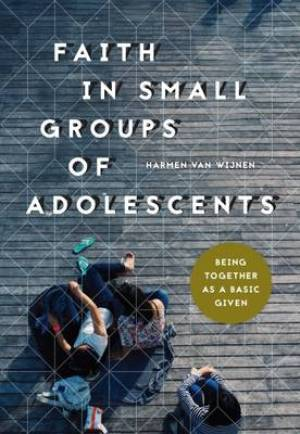 Faith in Small Groups of Adolescents: Being Together as a Basic Given