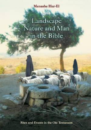 Landscape, Nature and Man in the Old Testament
