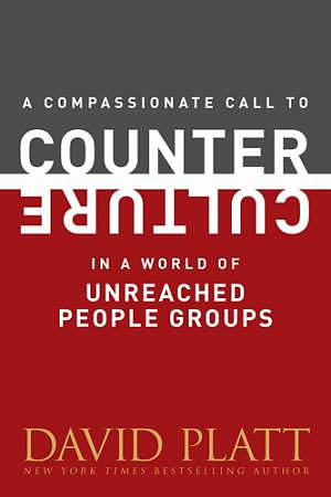 A Compassionate Call to Counter Culture in a World of Unreached People Groups - Pack of 5