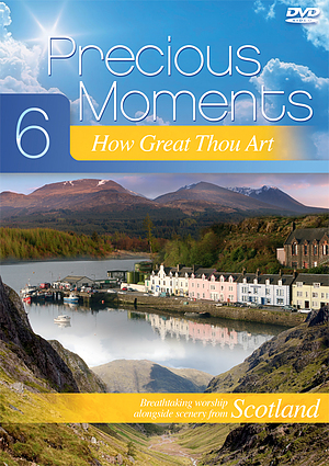 Precious Moments DVD vol 6: How Great Thou Art: Scenic footage from Scotland