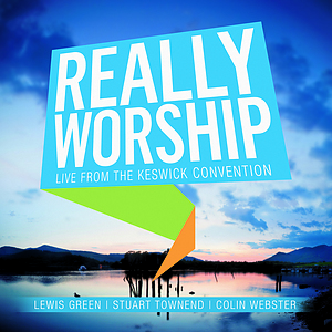 Really Worship: Live From The Keswick Convention CD