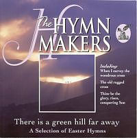 Hymnmakers - There Is A Green Hill Far Away
