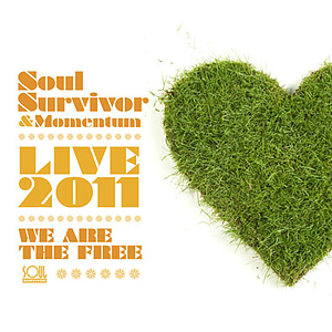 Soul Survivor Live 2011: We Are The Free