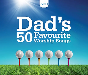 Dad's 50 Favourite Worship Songs 3CD Box Set