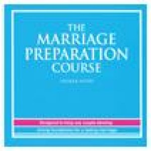 The Marriage Preparation Course Speakers' Notes CD-ROM