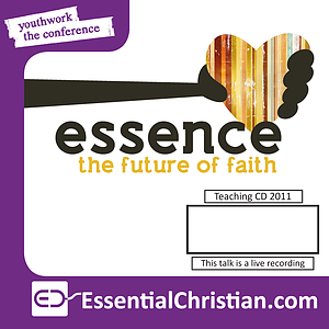 Essence: The future of evangelism 1 a talk by Gavin Calver & Ruth Wells