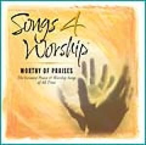 Songs 4 Worship Worthy Of Praises CD