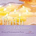 Faith for a Lifetime Hymns Of Extraordinary Faith  CD