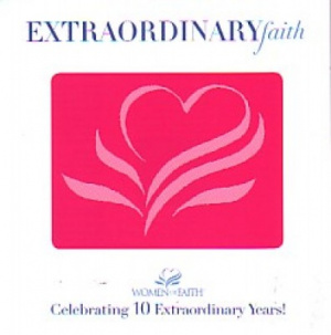 Extraordinary Faith Celebrating 10 Years CD