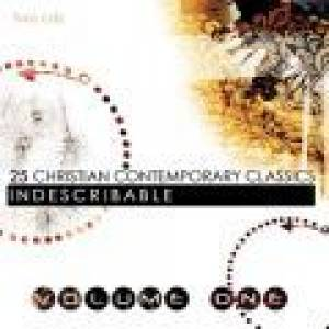 25 Christian Contemporary Classics Volume 1 - Indescribable CD
