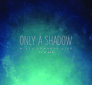 Only A Shadow Live CD/DVD