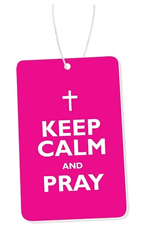 Keep Calm and Pray Car Air Freshener