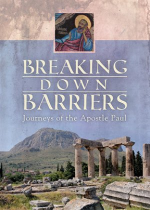 Breaking Down Barriers - Journeys Of The Apostle Paul DVD