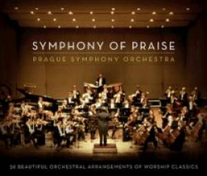 Symphony Of Praise : Beautiful Orchestral Arrangements Of Worship Classics