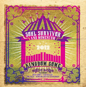 Kingdom Come Soul Survivor Live 2012