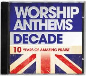 Worship Anthems Decade 2CD's